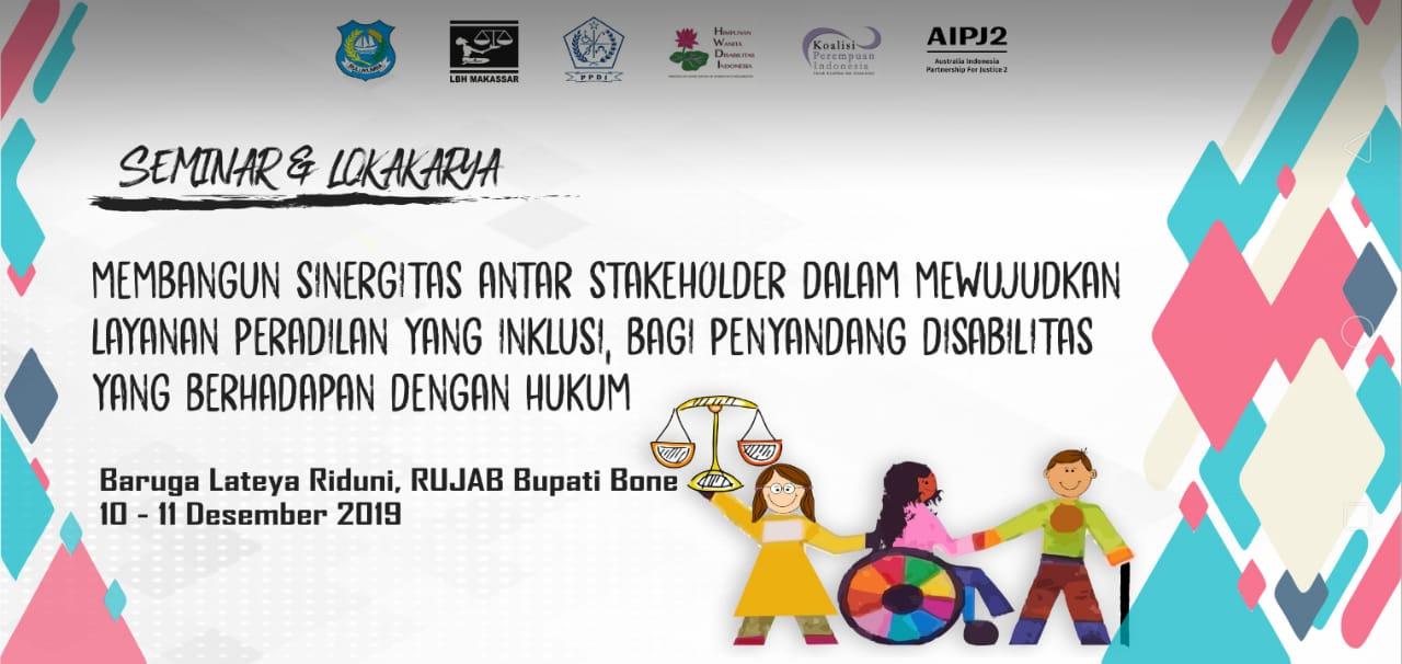 Seminar Lokakarya, Wujudkan layanan peradilan yang Inklus bagi penyandang Disabilitas yang berhadapan dengan hukum